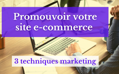 3 techniques pour promouvoir votre e-commerce
